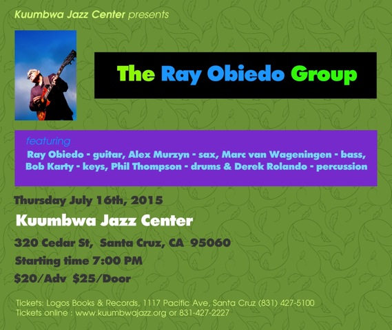 Ray Obiedo Group at Kuumbwa Jazz July 16